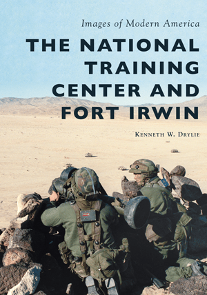 The National Training Center and Fort Irwin by Kenneth W