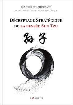Sun Tzu | Stratégie | Décryptage | ouvrage Arcana Strategia