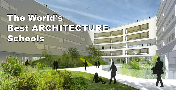 The World's Best Architecture Universities And
