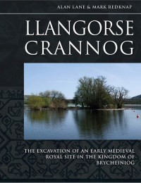 Front cover of the book 'Llangorse Crannog: the excavation of an early medieval royal site in the Kingdom of Brycheiniog'