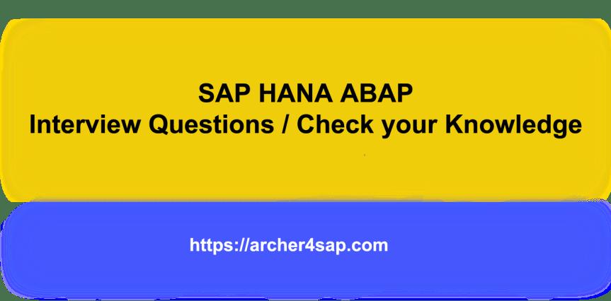 SAP HANA ABAP Interview Questions