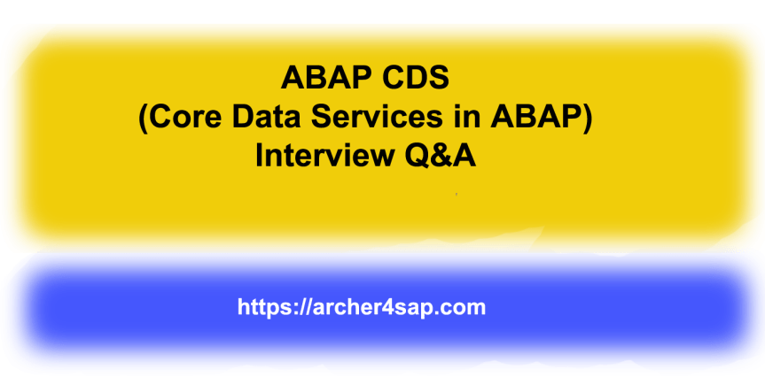 SAP ABAP HANA CDS Interview Questions