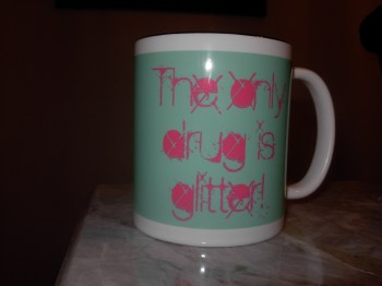 This is the coffee mug that I custom designed for my friend, the glitter addict.