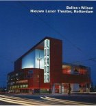 Bolles + Wilson, Nieuwe Luxor Theater, Rotterdam: Opus 47