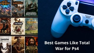Best Games Like Total War for Ps4