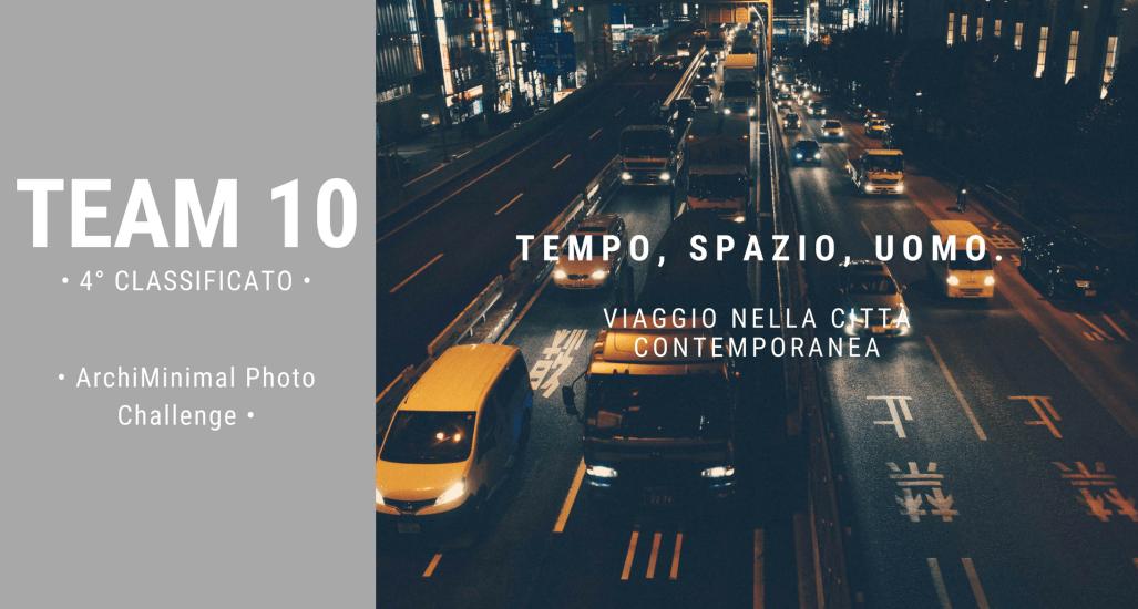 ArchiMinimal Photo Challenge – TEAM 10 – 4° Posto – Menzione speciale