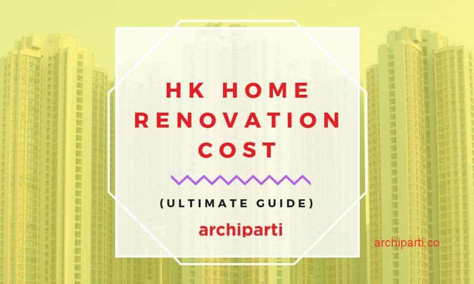 Hong Kong Home Renovation Costs: Complete Breakdown 2021
