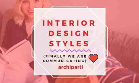 What Interior Design Styles Says About Your Relationship in 2021?