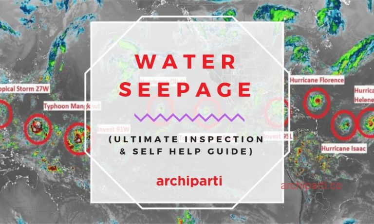 (Ultimate Inspection & Self Help Guide) Water Seepage – Types, Diagnosis, Causes, Treatment and More!