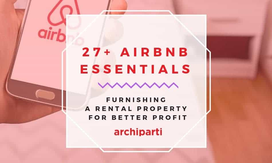 27+ airbnb essentials: Furnishing a rental property for better profit in 2021