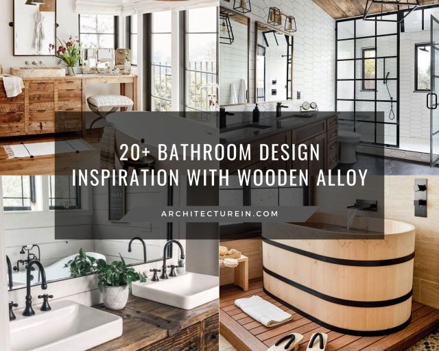 20+ Bathroom Design Inspiration With Wooden Alloy
