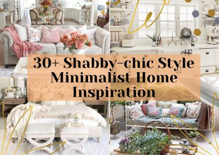 30+ Shabby Chic Style Minimalist Home Inspiration