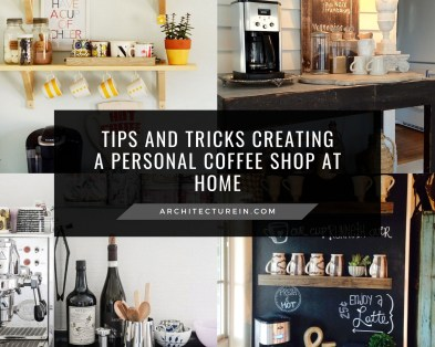 Tips And Tricks Creating A Personal Coffee Shop At Home