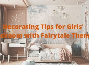 Decorating Tips For Girls' Bedroom With Fairytale Theme