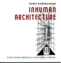 Inhuman architecture - Hugo Keukelhaus