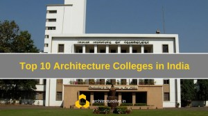 Top Architecture Colleges in India