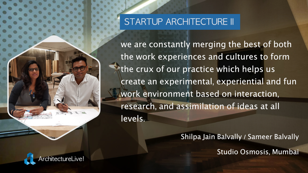 Shilpa and Sameer from Studio Osmosis share their experiences as an emerging architectural practice in India.