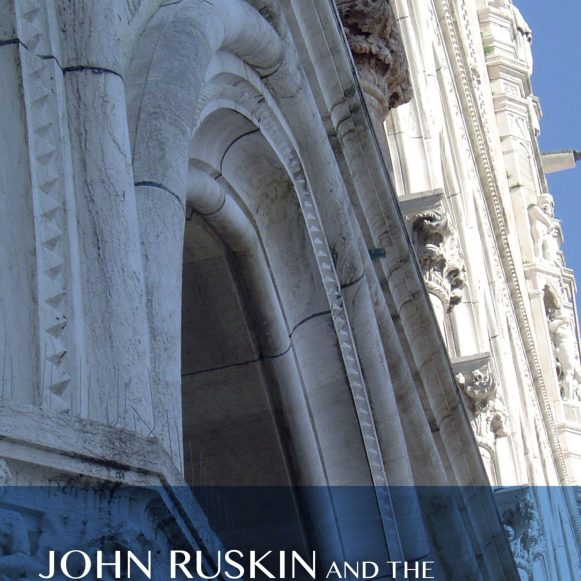 John Ruskin and the Fabric of Architecture(1)