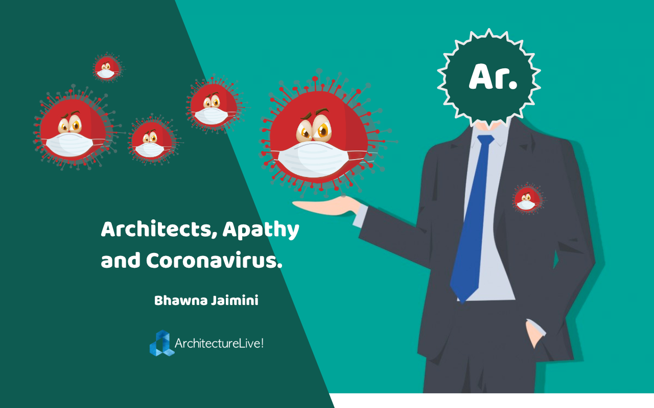 Bhawna Jaimini - Architects Apathy and Coronovirus