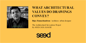 The architectural invocation project 07, Bijoy Ramachandran, by SEED, A P J Abdul Kalam School of Environmental Design, Kochi