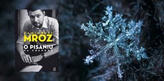 O pisaniu na chłodno Remigiusz Mróz - książka