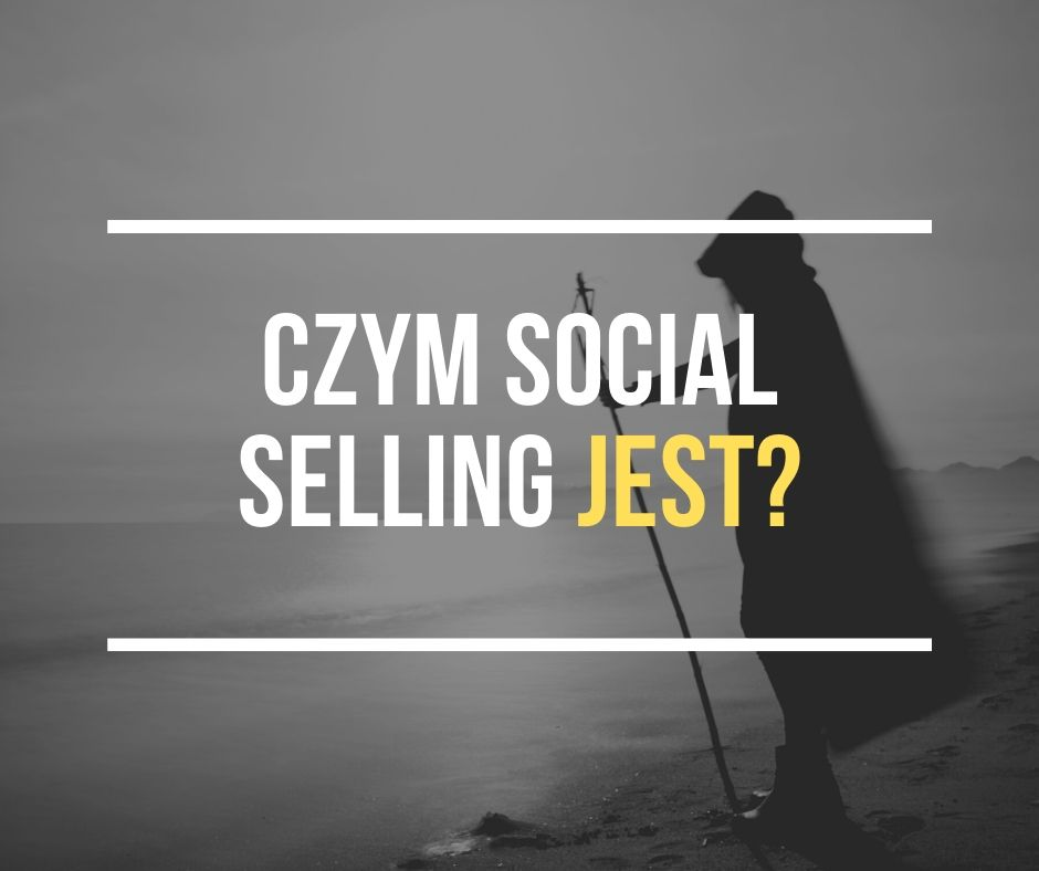 Czym social selling jest
