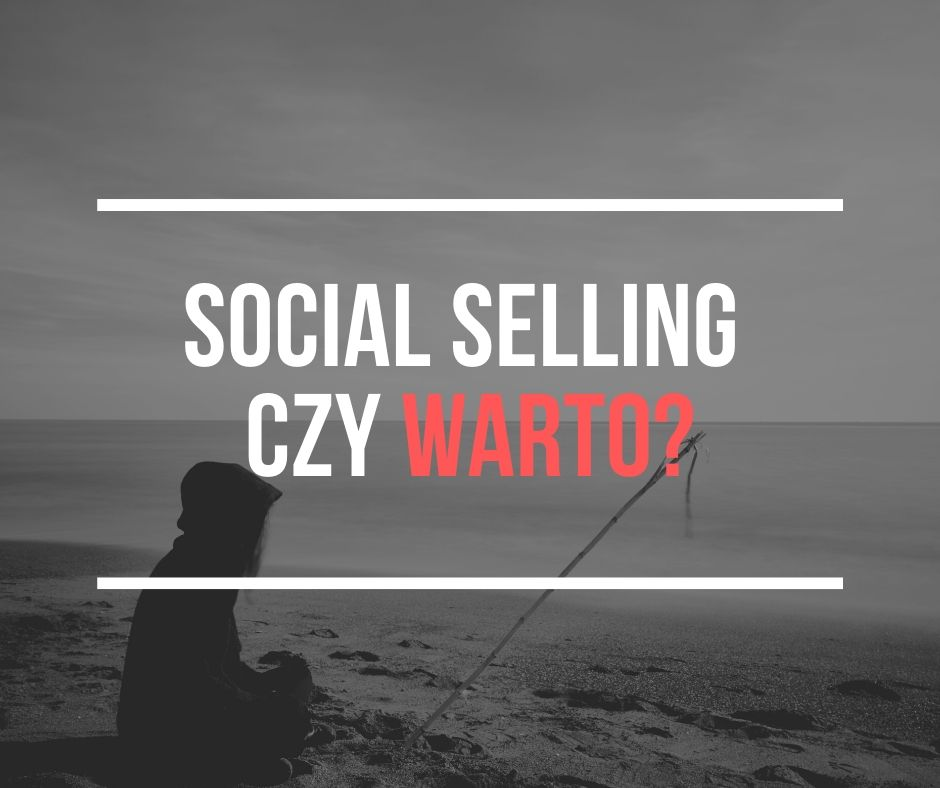 social selling czy warto?