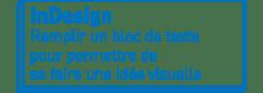 InDesign | Remplir un bloc de texte pour permettre de se faire une idée visuelle