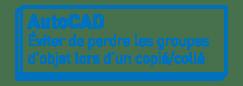 AutoCAD | Éviter de perdre les groupes d'objet lors d'un copié/collé