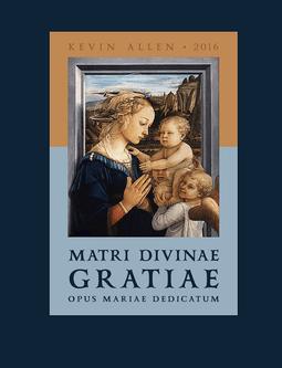 148 Matri Divinae Gratiae, Opus Mariae Dedicatum