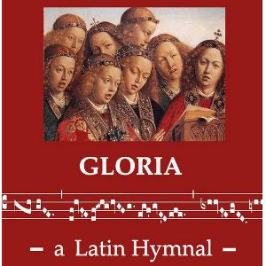 Gloria a Latin Hymnal