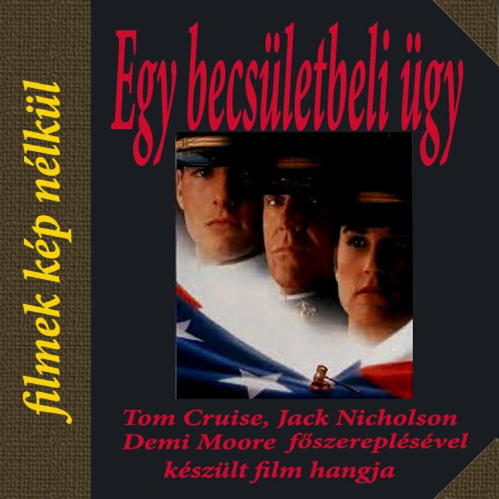 Film hangsáv narratálva: Egy becsületbeli ügy (1992) amerikai filmdráma (Narrátor: Gépész)