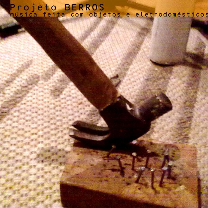 MSCRD007 - Projeto BERROS - Música Feita com Objetos e Eletrodomésticos