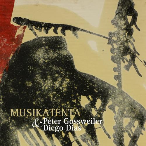 MSRCD033 - Peter Gossweiler & Diego Dias - MUSIKATENTA