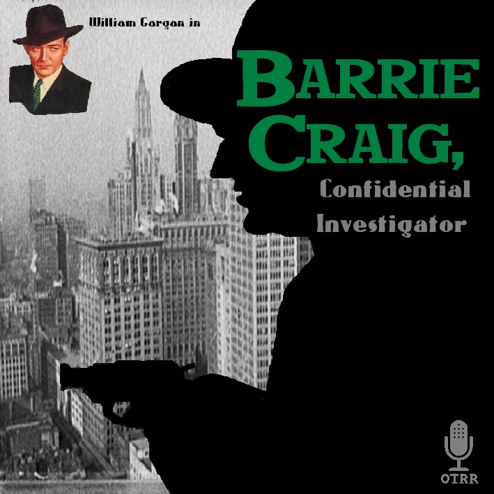 Barrie Craig Confidential Investigator  Old Time Radio Researchers Group  Free Download