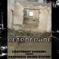 Lieutenant Caramel VersuS PARRHESIA Sound System – RETROGRADE