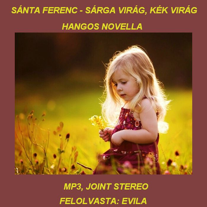 Sánta Ferenc: Sárga virág, kék virág (Előadja: Evila)