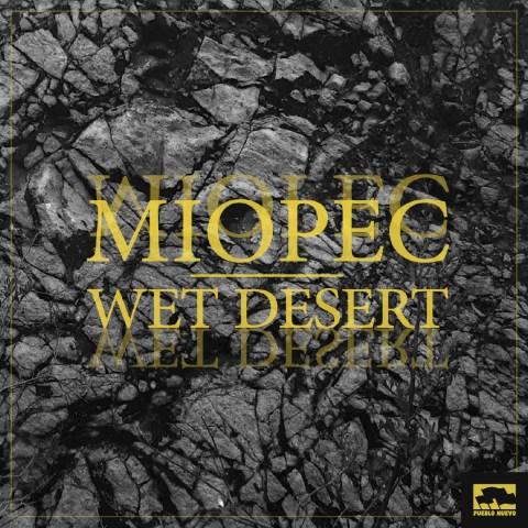 MIOPEC – Wet Desert