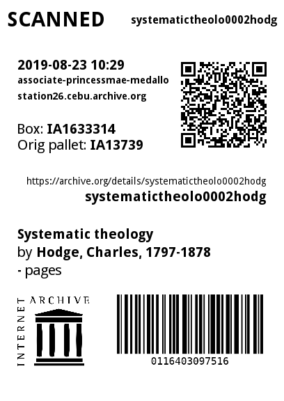 Systematic theology : Hodge. Charles. 1797-1878 : Free Download. Borrow. and Streaming : Internet Archive