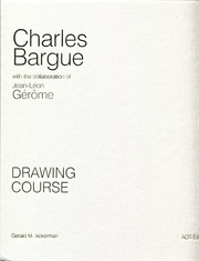 Charles Bargue Drawing Course : Charles Brague / Jean-Leon