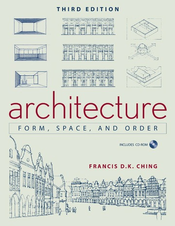 Francis D. K. Ching, Architecture Form, Space And Order