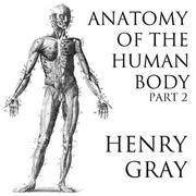 Anatomy of the Human Body, Part 2 : Henry Gray : Free