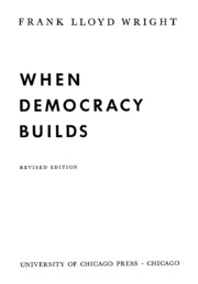 When Democracy Builds : Frank Lloyd Wright : Free Download