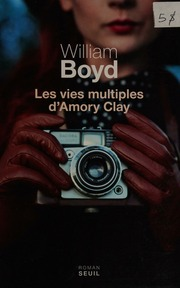 Les Vies Multiples D'amory Clay : multiples, d'amory, Multiples, D'Amory, Roman, Boyd,, William,, (1952-), Download,, Borrow,, Streaming, Internet, Archive