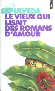 Le Vieux Qui Lisait Des Romans D'amour Pdf : vieux, lisait, romans, d'amour, Vieux, Lisait, Romans, D'amour, Sepulveda, Download,, Borrow,, Streaming, Internet, Archive