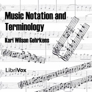 Music Notation and Terminology : Karl Wilson Gehrkens