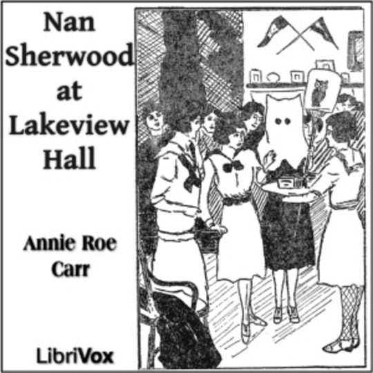 Nan Sherwood at Lakeview Hall : Annie Roe Carr : Free