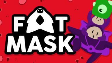 Fat Mask!