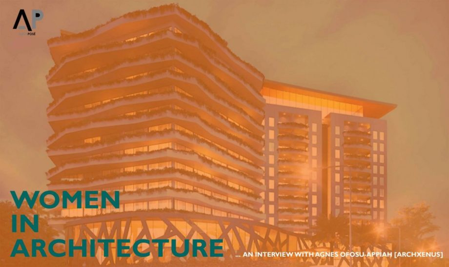 Women In Architecture | Agnes Ofosu-Appiah [ArchXenus]