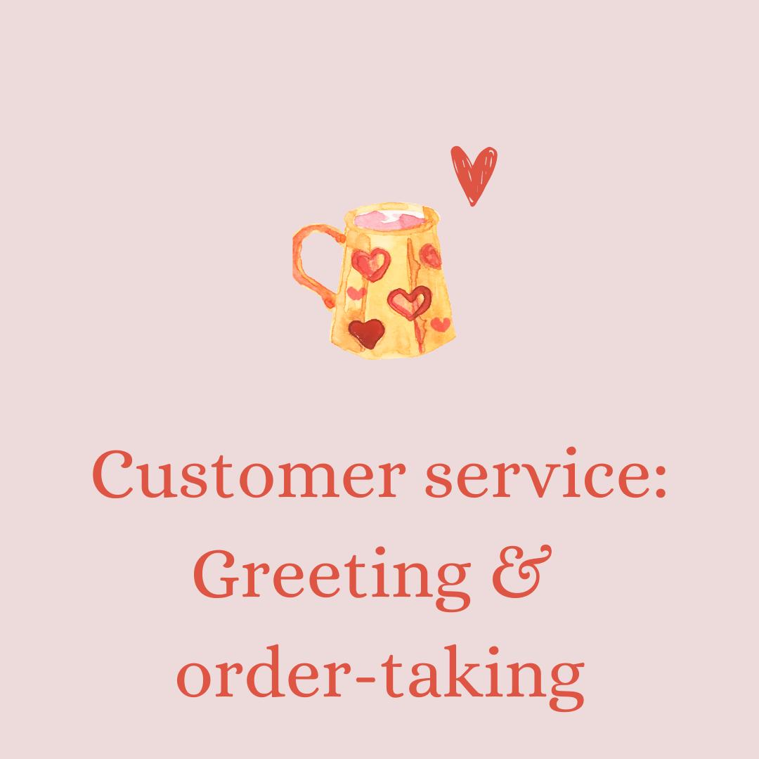 Customer Service: Greeting & Order-Taking
